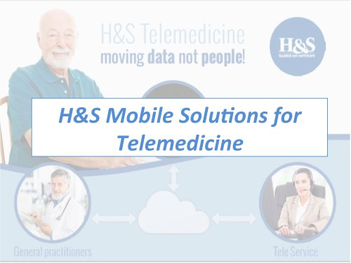 H&S Mobile Solu,ons for Telemedicine