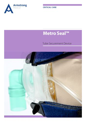 Metro seal - Oro-Nasal Tube Securement Device