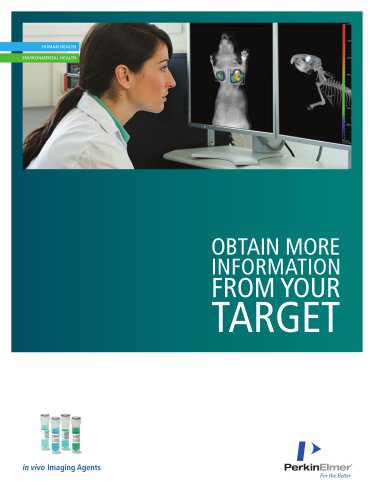 In Vivo Imaging Agents - Obtain More Information From Your Target