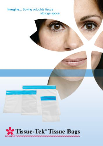 Imagine... Saving valuable tissue  storage space Tissue-Tek®  Tissue Bags