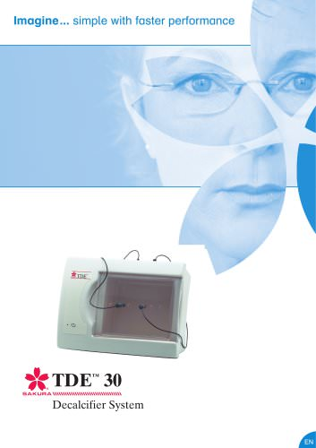 Imagine... simple with faster performance TDE 30 SAKUPA Decalcifier System