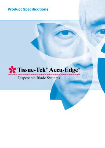 Product Specifications Tissue-Tek® Accu-Edge® Disposable Blade Systems
