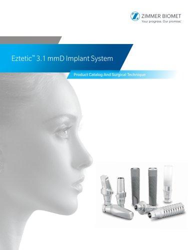 Eztetic ™  3.1 mmD Implant System