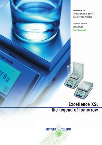Brochure: Excellence XS Precision Balances XS-S, XS-M & XS-L Brochure: Excellence XS Precision Balances XS-S, XS-M & XS-L