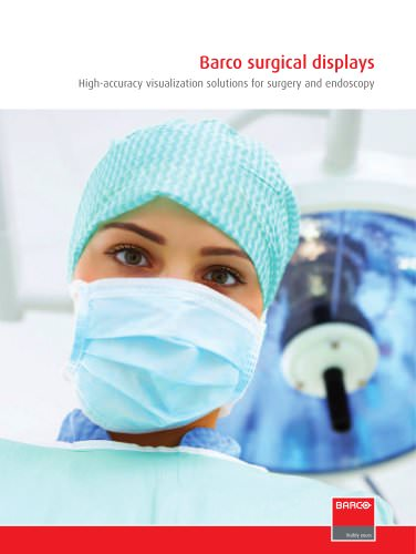 Barco surgical displays High-accuracy visualization solutions for surgery and endoscopy