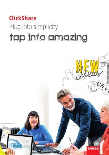 ClickShare Plug into simplicity tap into amazing
