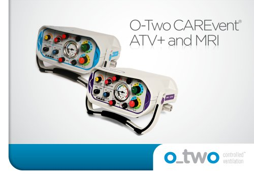 O-Two CAREvent® ATV+ and MRIATV+ and MRI