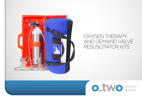 OXYGEN THERAPY AND DEMAND VALVE RESUSCITATOR KITS RESUSCITATOR KITS