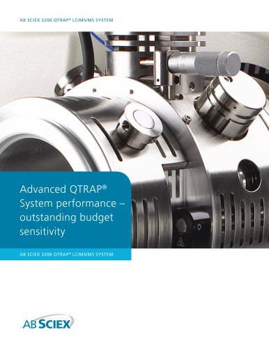 Brochure: 3200 QTRAP® LC/MS/MS System: Advanced QTRAP® System performance - outstanding budget sensitivity